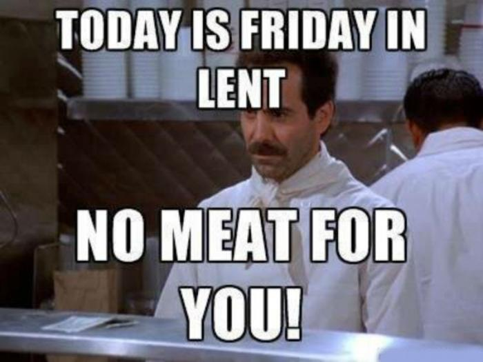 "There are some exceptions to ""no meat Fridays."""