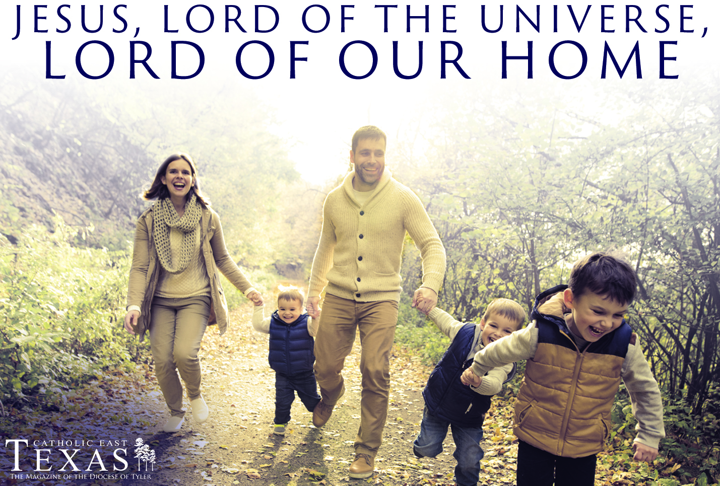 Jesus, Lord of the Universe, Lord of our Home