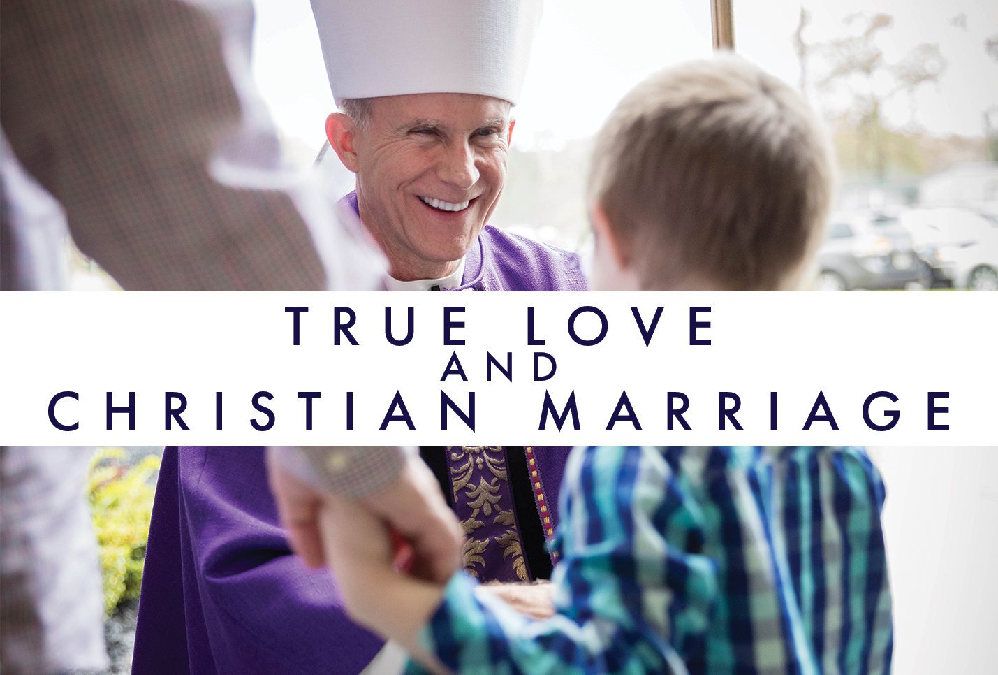 True Love and Christian Marriage