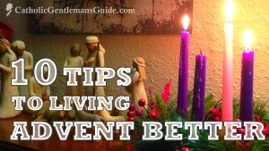 10 Tips to Living Advent Better