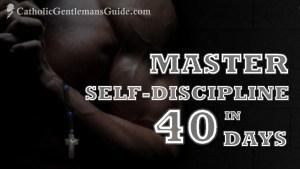 Master Self-Discipline in 40 Days