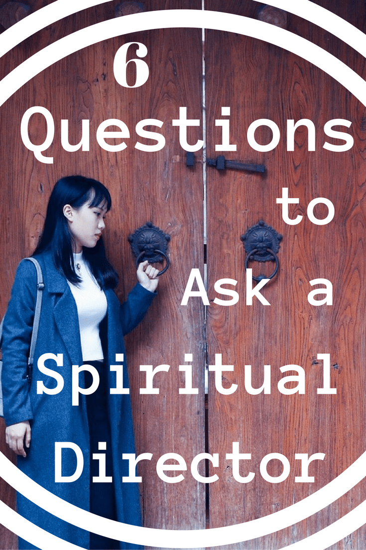 Questions to Ask a Prospective Spiritual Director