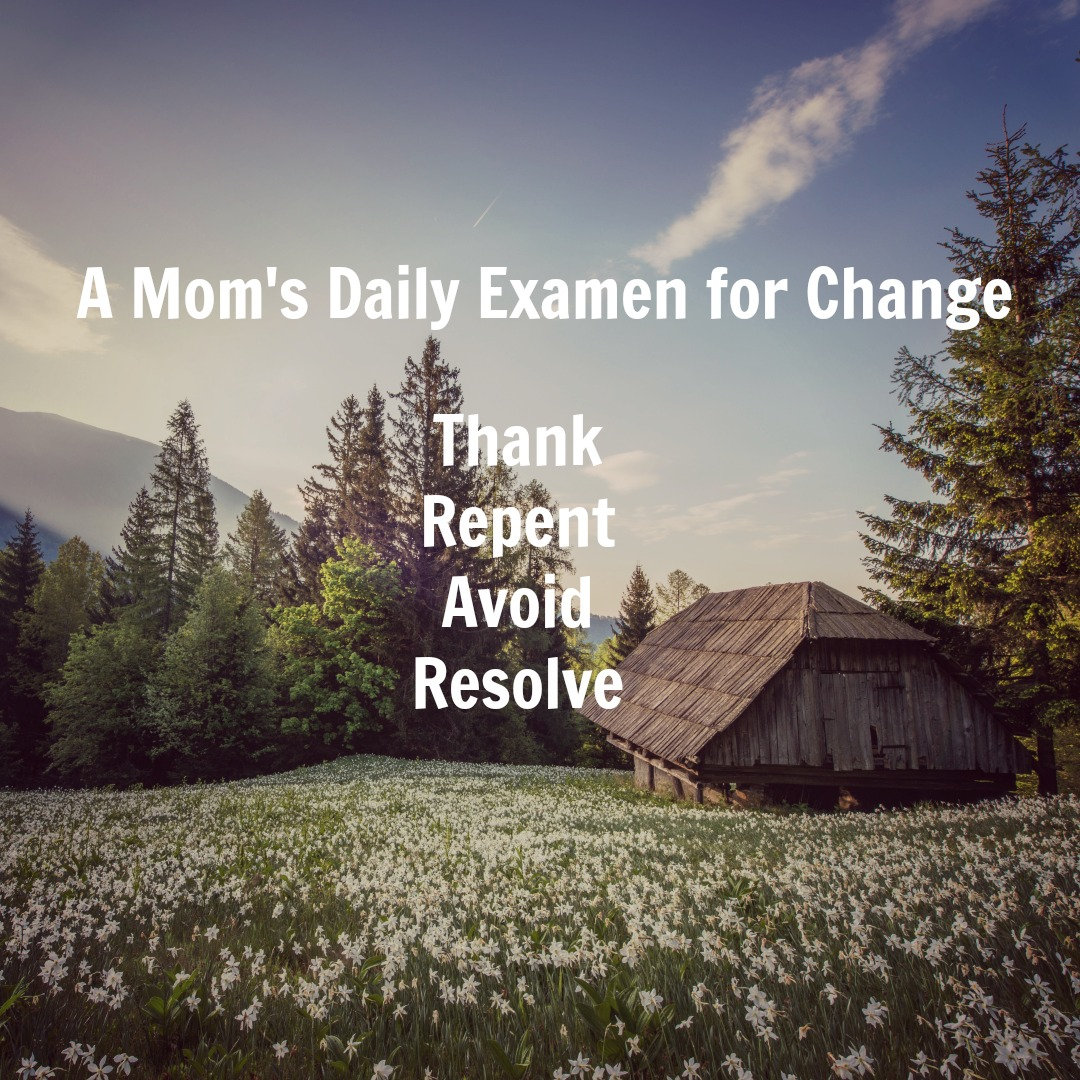 A Mom's Examen for Daily Change