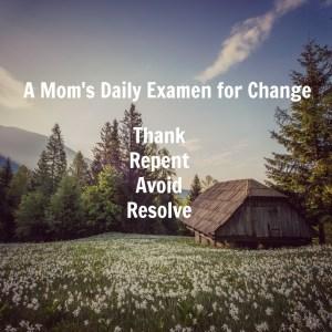 A Catholic Mom's Examen for Change