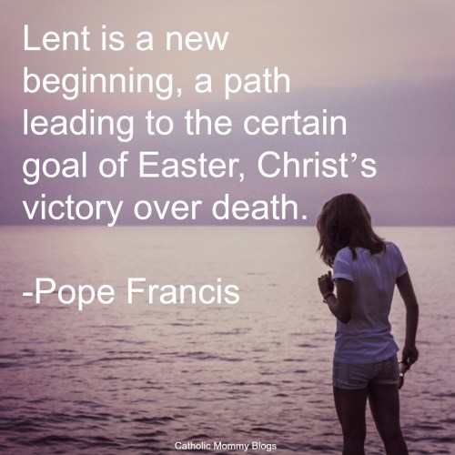 Lenten Season Pope Francis Quote