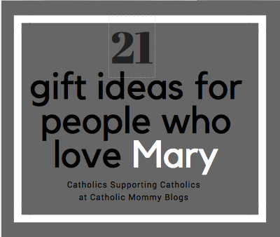21 Gift Ideas for Catholics Who Love Our Blessed Mother