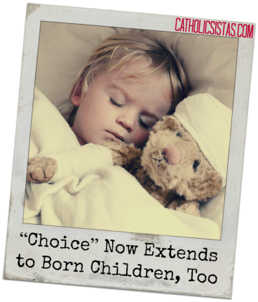 """""""Choice"""" Now Extends to Born Children, Too"""