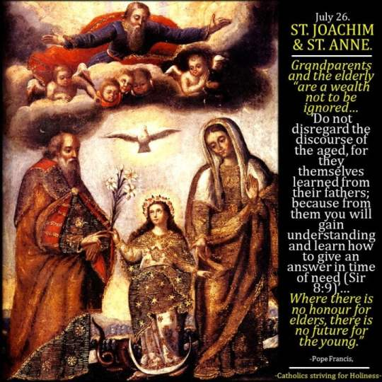 July 26: ST. JOACHIM AND ST. ANNE. Love your grandparents and all the elderly! 2