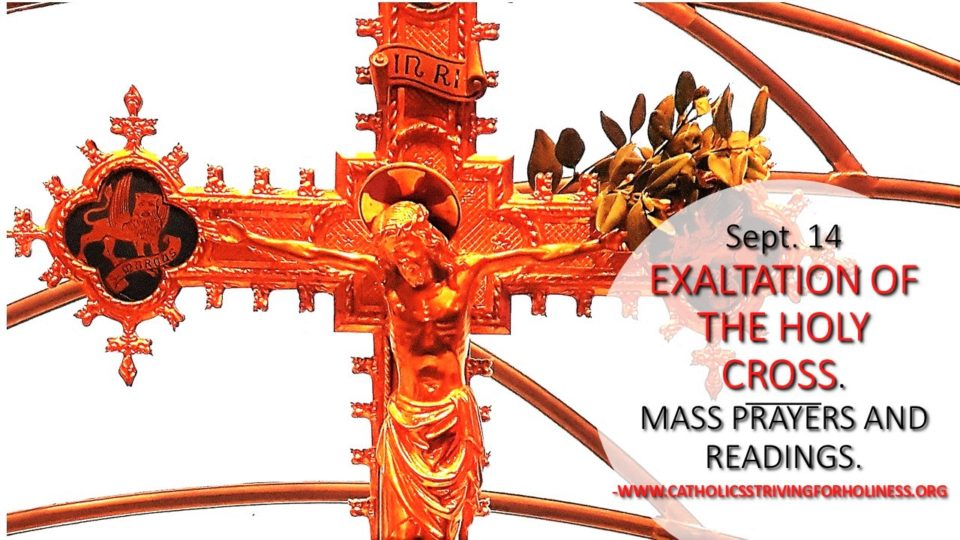 September 14: THE EXALTATION OF THE HOLY CROSS. MASS PRAYERS AND READINGS.