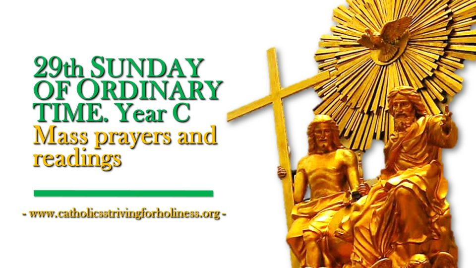 29th Sunday of Ordinary Time, Year C.  Mass prayers and readings.