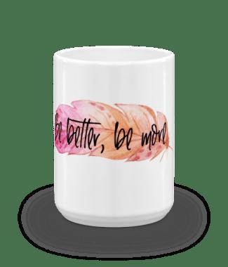 Be Better Mug