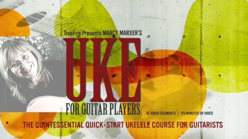 Marcy Marxer Uke for Guitar Players