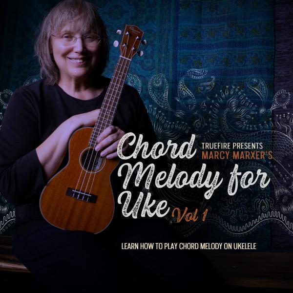 Marcy Marxer TrueFire Course Chorded Melody for Ukulele