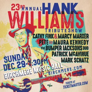 23rd Annual Hank Williams Tribute w/Cathy Fink & Marcy Marxer, Pete and Maura Kennedy, The Bumper Jacksons Duo, Patrick McAvinue, Mark Schatz @ Birchmere Music Hall