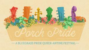 Cathy & Marcy are Featured Performers for the Porch Pride Online Festival @ Online Event- Porch Pride: A Bluegrass Pride Queer-antine Festival