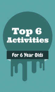 Top 6 Activities for 6 year olds