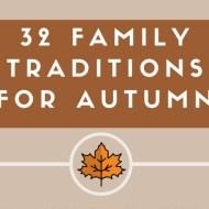 32 Autumn Family Traditions Printable #AutumnLove