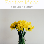 Spring and Easter Ideas for the family