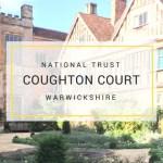 Coughton Court - National Trust Warwickshire