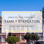 Create the perfect family staycation