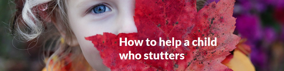 How to help a child who stutters