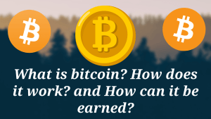 Read more about the article What is bitcoin? How does it work? and How can it be earned?