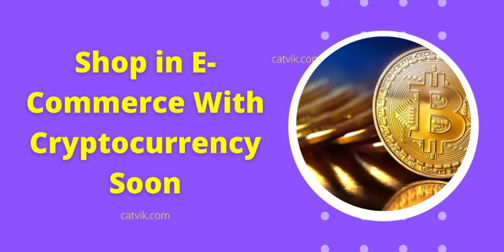 shop in e-commerce with cryptocurrency soon