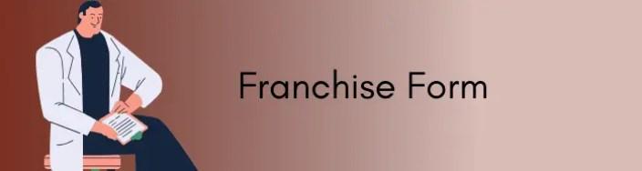 Franchise Form