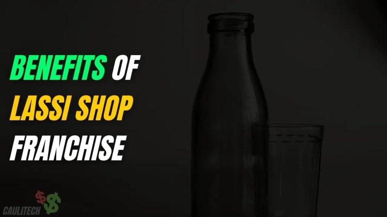 Benefits And USP Of Lassi Shop