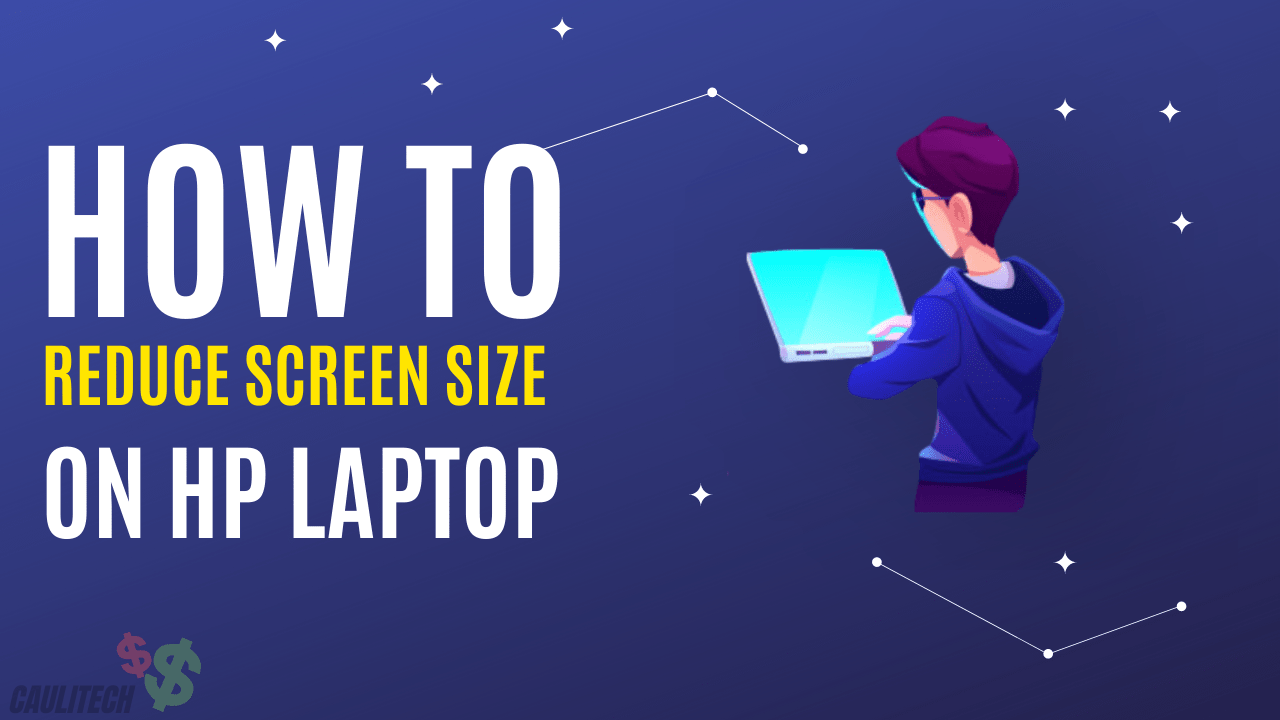 How To Reduce Screen Size On HP Laptop