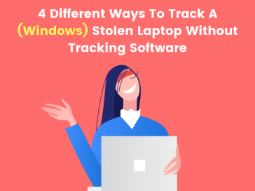 4 ways to track a windows stolen laptop without tracking software