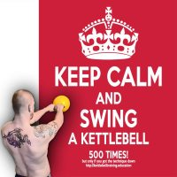 Keep calm and swing a kettlebell 500 times