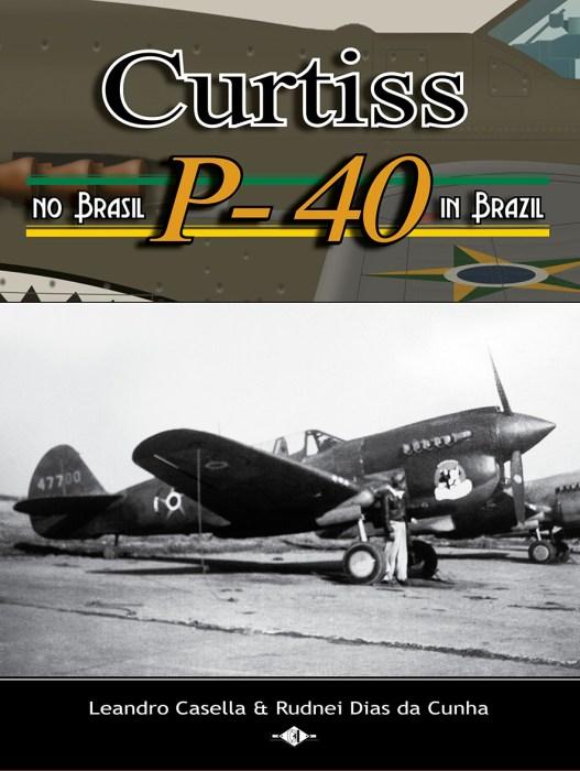 """Capa do livro """"Curtiss P-40 no Brasil"""", já disponível para venda na CavokStore."""