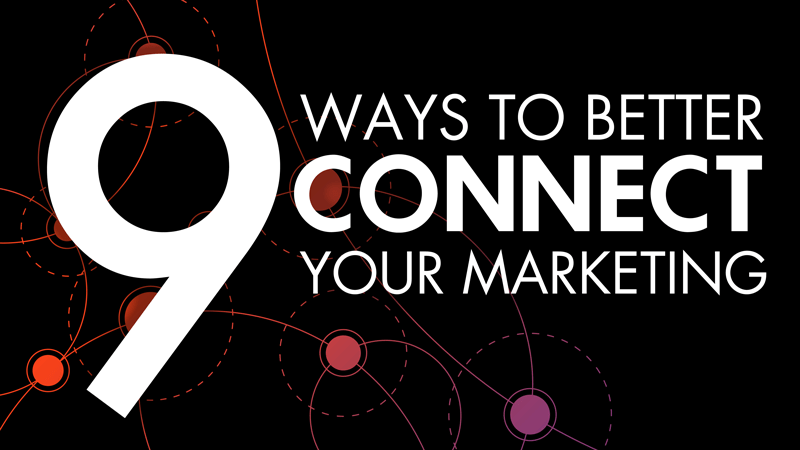 9 Ways to Better Connect Your School Marketing