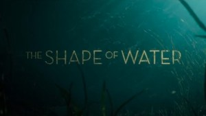 Movie: The Shape of Water
