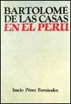 Bartolomé de Las Casas en el Perú (1531-1573)