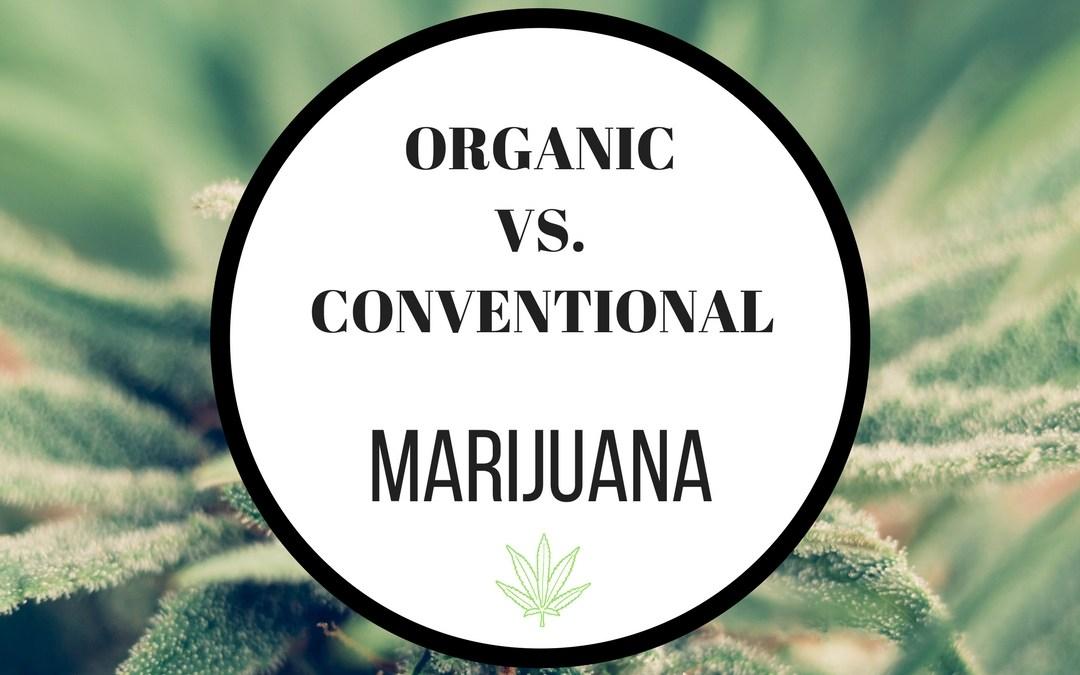 Organic vs. Conventional Marijuana for Cancer