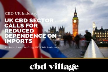 UK CBD Sector Calls For Reduced Dependence On Imports