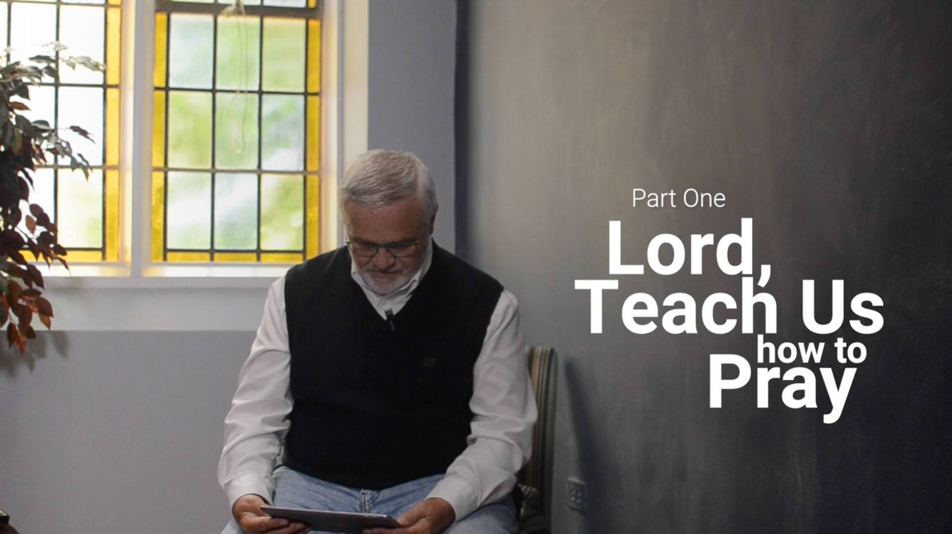 """Image of """"Lord, Teach Us How to Pray"""" header"""