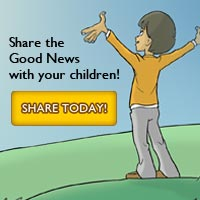Share the Gospel with the children in your life