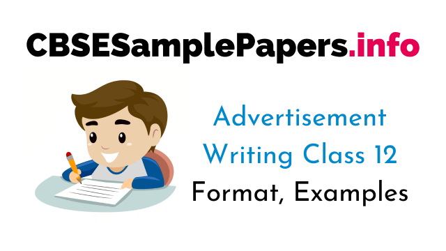 Advertisement Writing Class 25 Format, Examples – CBSE Sample Papers