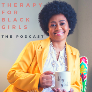 Counseling Connections & Associates Self Empower Resources: Our Favorite Podcasts-Therapy For Black Girls