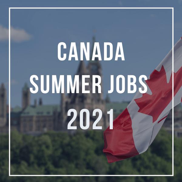 Canada Summer Jobs 2021: Applications Open