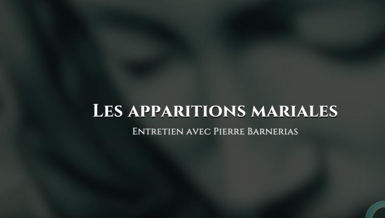 Pierre Barnerias : Les apparitions mariales
