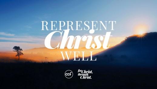Represent Christ Well