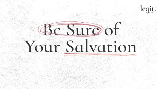 Be Sure of Your Salvation