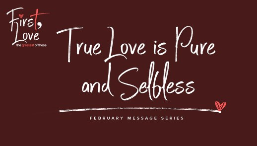 True Love is Pure and Selfless