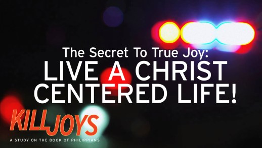 The Secret To True Joy: Live A Christ-Centered Life!