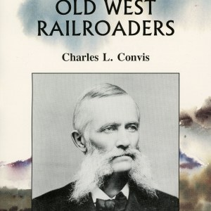 Old West Railroaders by Charles Convis