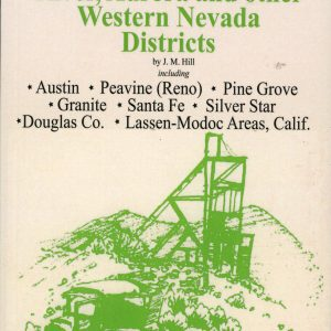Mines of Western Nevada Battle Mountain Reese River Aurora and other Western Nevada Districts